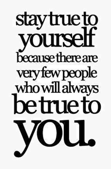 stay-true-to-yourself-because-there-are-very-few-people-who-will-always-be-true-to-you