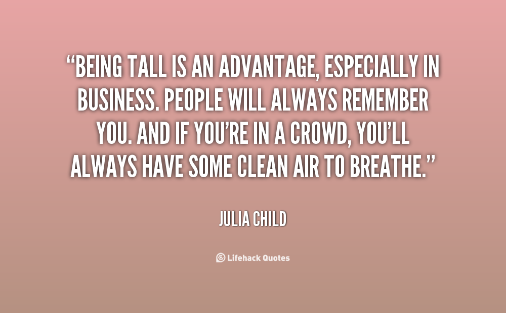 quote-Julia-Child-being-tall-is-an-advantage-especially-in-71360